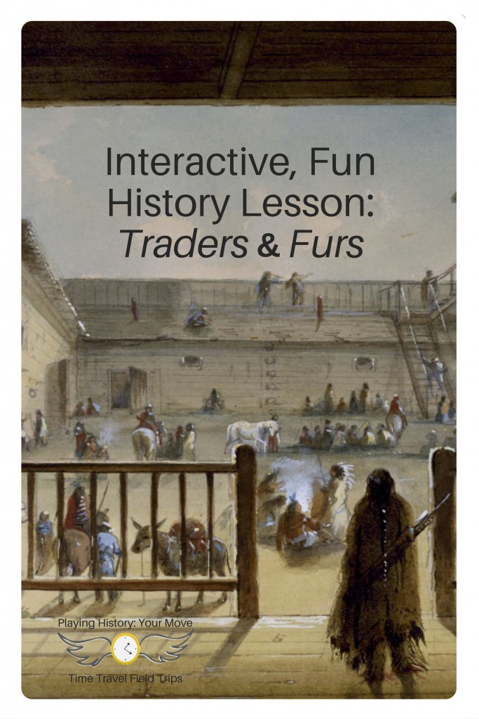Interactive History Lesson_Traders & Forts